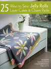 25-Ways-To-Sew-Jelly-Rolls-Layer-Cakes-&-Charm-Packs