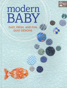 Modern Baby Easy, Fresh, and Fun Quilt Designs