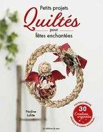 Petits Projets Quittés pour Fêtes Echantées - Nadine Lafitte