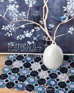 Happiness is ... Playing with Fabrics - Yumiko Tanaka