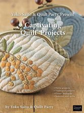 Yoko-Saito-and-Quilt-Party-Present-Captivating-Quilt-Projects